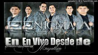Enigma Norteño ft. El Coyote-Corrido De Mazatlan (EN VIVO 2014)