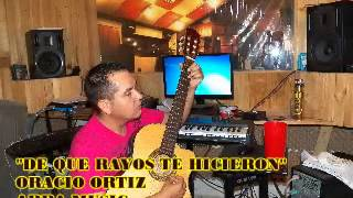 """""""DE QUE RAYOS TE HICIERON"""" -ORACIO ORTIZ-ARPA MUSIC-"""