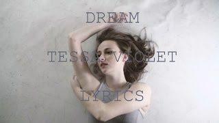 Dream | Tessa Violet | LYRICS