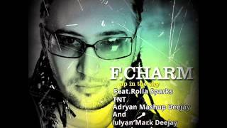 Rolla Sparks Feat. F. Charm-TNT ( Mashup & Mark Deejay Remix 2014 )