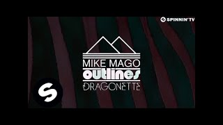 Mike Mago & Dragonette - Outlines (Official Lyric Video) [OUT NOW]