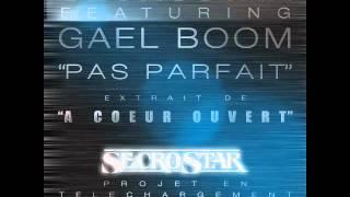 Secro Star feat Gael Boom- Pas parfait (A COEUR OUVERT le 21 juin)
