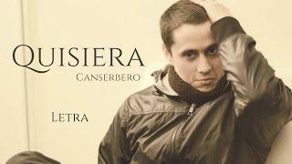 Canserbero - Quisiera (Letra)