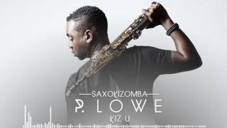 P. Lowe x Mika Mendes - Kiz U (SaxoKizomba) 2016