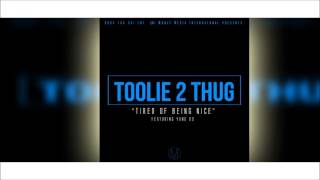 Toolie 2 Thug - Tired Of Being Nice (Audio)