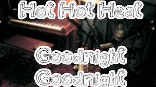 Goodnight Goodnight - Hot Hot Heat [lyrics]