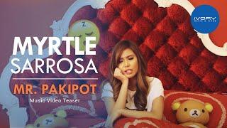 Myrtle Sarrosa | Mr. Pakipot | MYX Premiere July 24 (Sunday) 6PM