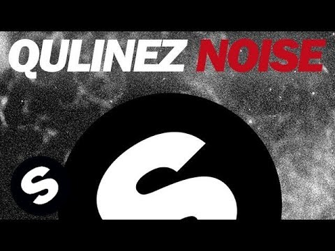 qulinez-noise-original-mix-spinnin-records