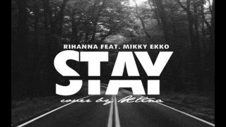 Rihanna ft. Mikky Ekko- Stay | Cover by Xtina