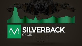 [Midtempo] - Silverback - Choir [Free Download]