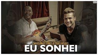 Marquinhos Gomes  feat Israel Novaes - Eu sonhei (Clipe Oficial)