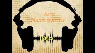 Act Naturally(The Beatles/Ringo Starr)w/ lyrics
