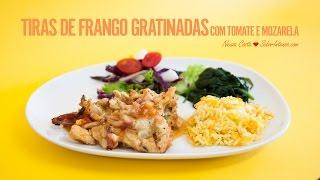 Receita de Tiras de Frango Gratinadas com Tomate e Mozarela