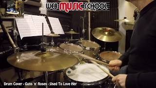 Guns 'n' Roses - Used To Love Her - DRUM COVER