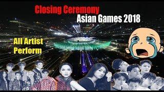 Spektakuler, Artis Penutupan/closing Ceremony Asian Games 2018, BCL hingga Super Junior & iKON