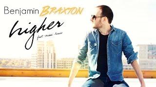 Benjamin BRAXTON Higher (feat. Nikki Renee)