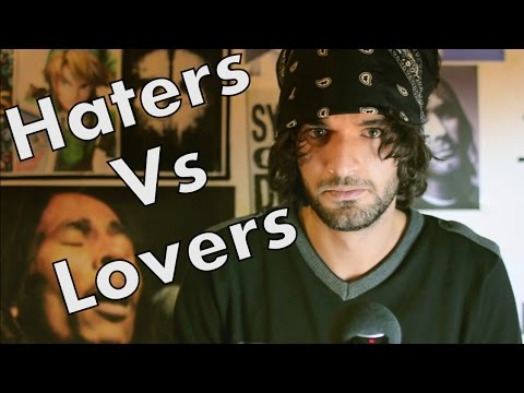 Haters Vs Lovers