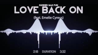 Summer Was Fun - Love Back On (feat. Emelie Cyreus)
