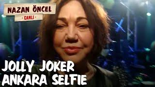 Nazan Öncel - Jolly Joker Ankara Selfie