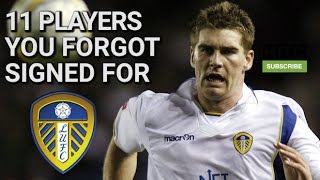 11 Players You Forgot Signed For Leeds United