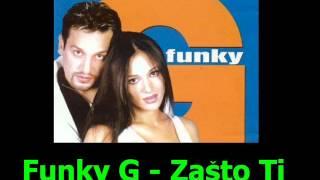 FUNKY G - Zasto ti