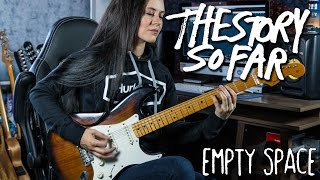 Empty Space  - The Story So Far (Guitar Cover)