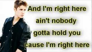 Justin Bieber - Right Here ft. Drake (Lyrics On Screen)