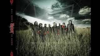"SlipKnot - All Hope Is Gone  ""Vermilion Pt.2""  '(Bloodstone)"