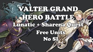 Fire Emblem Heroes - Valter Grand Hero Battle LUNATIC + Sharena/Infantry Quest - Free Units/No SI