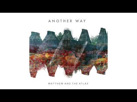 matthew-and-the-atlas-another-way-feat-matt-corby-matthewandtheatlas