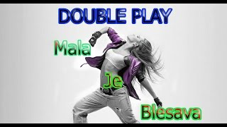 DOUBLE PLAY - MALA JE BLESAVA (OFFICIAL VIDEO)