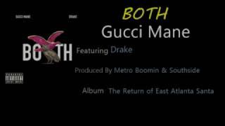Gucci Mane - Both feat. Drake (lyrics)