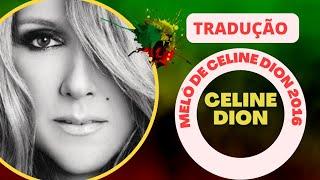 Celine Dion - Loved Me Back To Life (Melô de Celine Dion 2016) Tradução