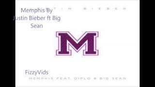 Justin Bieber - Memphis (Ft. Big Sean & Diplo) Lyrics
