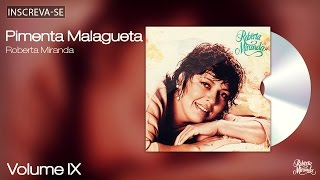 Roberta Miranda - Pimenta Malagueta - Volume 9 - [Áudio Oficial]
