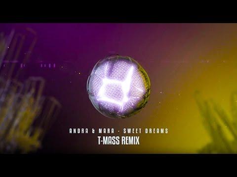 Andra & Mara - Sweet Dreams (T-Mass Remix)
