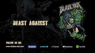 Blaze Out - Beast Against