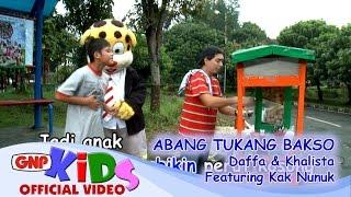 Abang Tukang Bakso - Daffa & Khalista feat Kak Nunuk
