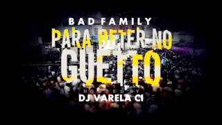 BADFAMILY -  É PARA BATER NO GUETTO ( HOSTED BY DJ VARELA CI )AFROTRAP2016