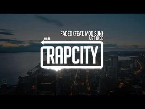 Just Juice - Faded ft. Mod Sun (Prod. by C-Sick)