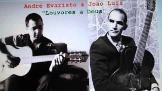 André Evaristo & João Luiz - Louvores a Deus