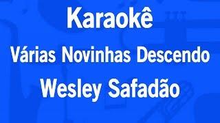Karaokê Várias Novinhas Descendo - Wesley Safadão