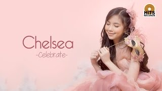 Chelsea - Celebrate [Official Music Video]