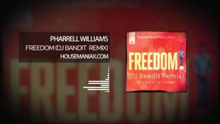 Pharrell Williams - Freedom (DJ Bandit Remix)