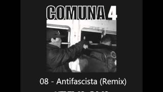 Comuna 4: 08 - Antifascista (Remix)