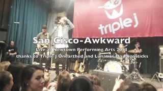 San Cisco- Awkward (live at Newtown Performing Arts 2013)