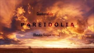 Quebonafide-Pareidolia [Ostatni Szogun Blend]