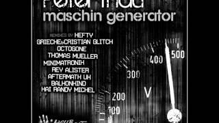 Peter Thau - Maschin Generator (Cristian Glitch & Grieche Remix) cut HBR005