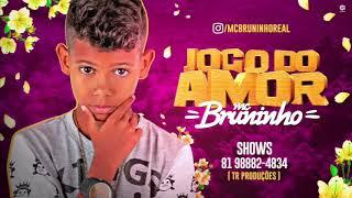 MC BRUNINHO - JOGO DO AMOR - BATIDÃO ROMÂNTICO - ÁUDIO OFICIAL 2018