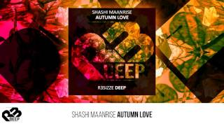 Shashi Maanrise - Autumn Love (Original Mix) OUT NOW